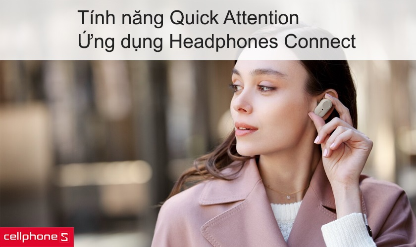 Tính năng Quick Attention, ứng dụng Headphones Connect
